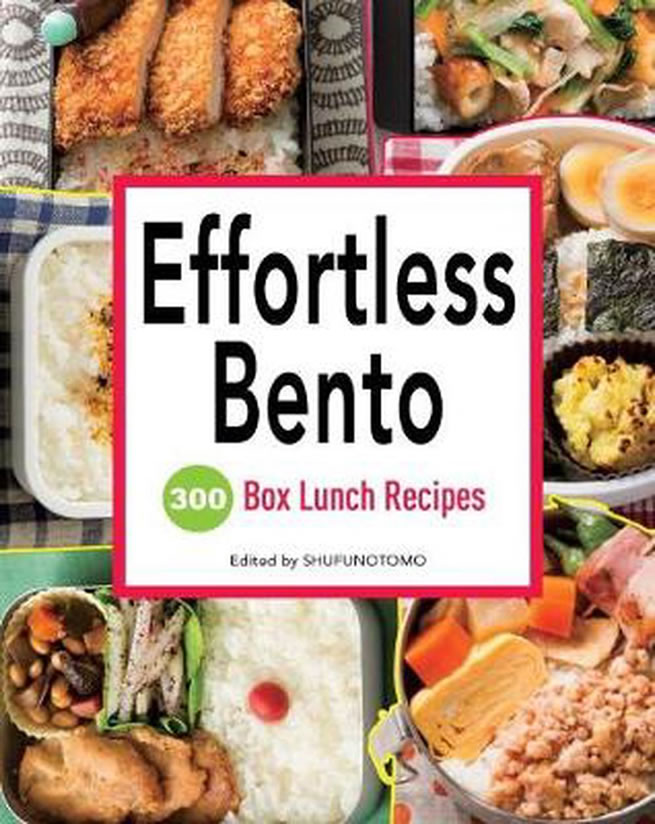 Effortless Bento: 300 Box Lunch Recipes Book